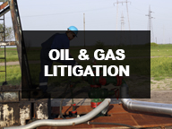 Oil & Gas Litigation Cases